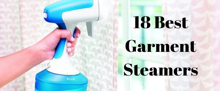 18 Best Garment Steamer of 2020 – Reviews and Buying Guide